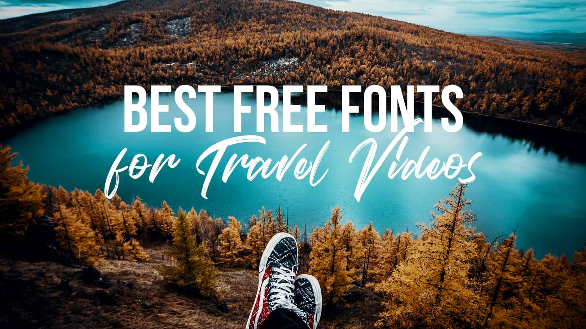 Best Fonts for Travel Videos 2018 - Free Download!