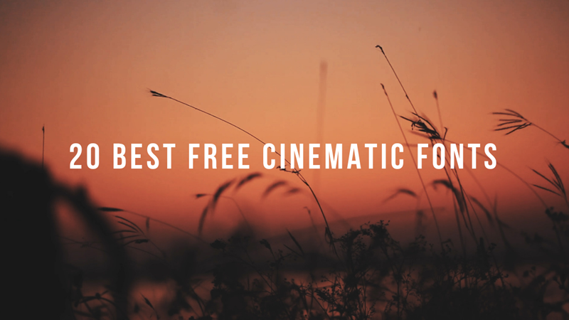 20 BEST FREE CINEMATIC FONTS FOR 2019 | FONTS FOR VIDEOS